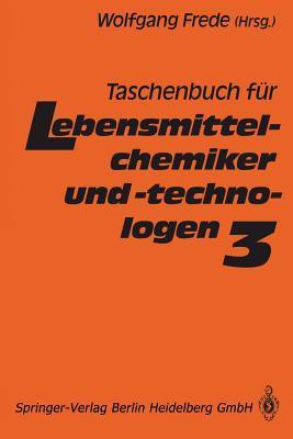 Taschenbuch Für Lebensmittelchemiker: Lebensmittel Bedarfsgegenstände Kosmetika Futtermittel  by  Wolfgang Frede