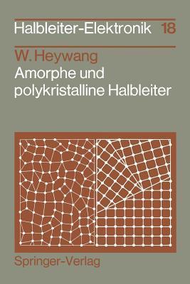Amorphe Und Polykristalline Halbleiter  by  Walter Heywang