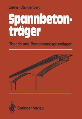 Spannbetontrager: Theorie Und Berechnungsgrundlagen Wolfgang Zerna