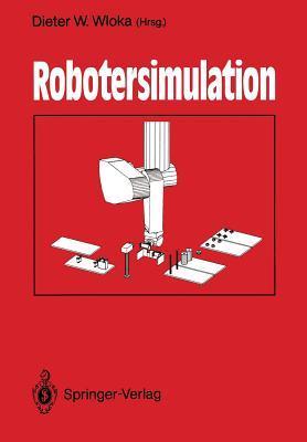 Robotersimulation  by  Dieter W. Wloka