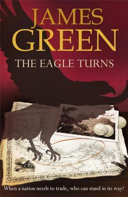 The Eagle Turns (U.S Historical Spy Thriller Series #3)  by  James   Green