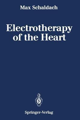 Electrotherapy of the Heart: Technical Aspects in Cardiac Pacing Max Schaldach