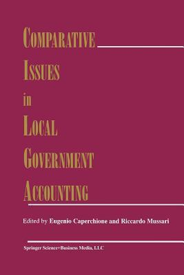 Comparative Issues in Local Government Accounting  by  Eugenio Caperchione