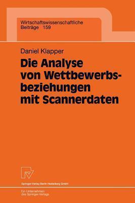 Die Analyse Von Wettbewerbsbeziehungen Mit Scannerdaten Daniel Klapper