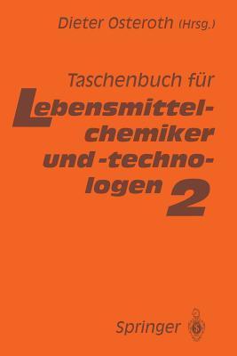 Taschenbuch Fur Lebensmittelchemiker Und -Technologen: Band 2  by  Dieter Osteroth