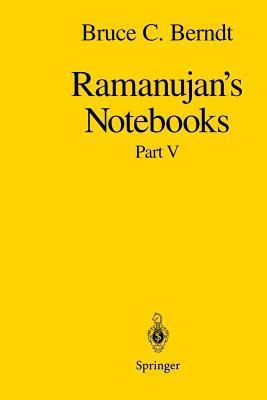Ramanujan S Notebooks: Part V  by  Srinivasa Ramanujan