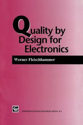 Quality Design for Electronics by W Fleischammer