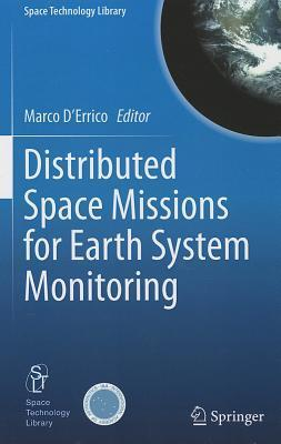 Distributed Space Missions for Earth System Monitoring Marco DErrico