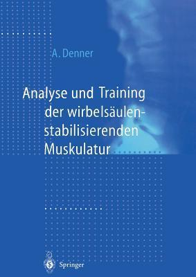 Analyse Und Training Der Wirbelsaulenstabilisierenden Muskulatur  by  Achim Denner