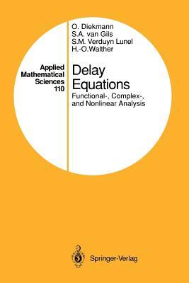 Delay Equations: Functional-, Complex-, and Nonlinear Analysis  by  Odo Diekmann