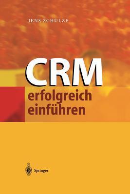 Crm Erfolgreich Einfuhren  by  Jens Schulze
