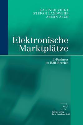 Elektronische Marktplatze: E-Business Im B2B-Bereich  by  Stefan Landwehr