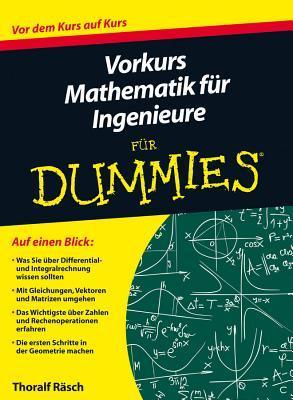 Vorkurs Mathematik Fur Ingenieure Fur Dummies  by  Thoralf Rasch