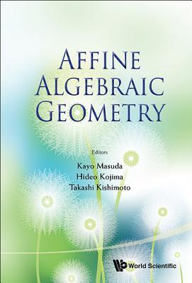 Affine Algebraic Geometry - Proceedings of the Conference  by  Kayo Masuda