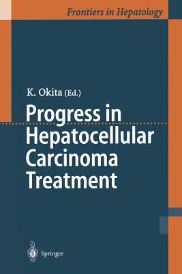 Progress in Hepatocellular Carcinoma Treatment K Okita