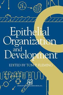 Epithelial Organization and Development T.P. Fleming