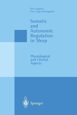 Somatic and Autonomic Regulation in Sleep: Physiological and Clinical Aspects Elio Lugaresi