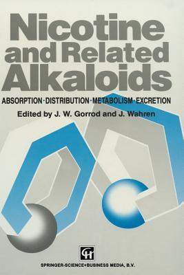 Nicotine and Related Alkaloids: Absorption, Distribution, Metabolism and Excretion  by  J.W. Gorrod