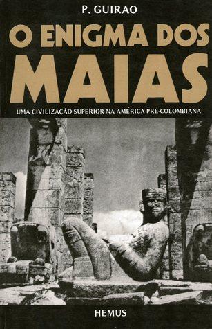 O Enigma dos Maias  by  P. Guirao