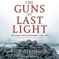 The Guns at Last Night Liberation Trilogy Volume 3