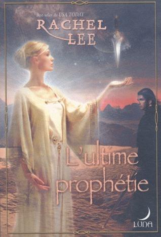 LUltime Prophétie (Shadows, #3) Rachel Lee