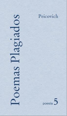 Poemas plagiados Esteban Peicovich