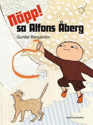 Näpp! sa Alfons Åberg  by  Gunilla Bergström
