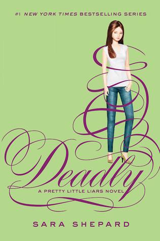 Deadly (Pretty Little Liars #14) Sara Shepard