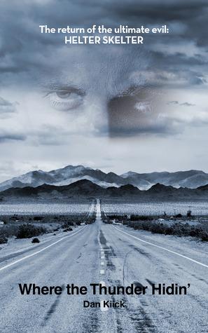 Where the Thunder Hidin  by  Dan Kiick