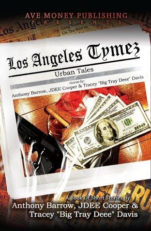 Los Angeles Tymez: Urban Tales  by  Anthony Barrow