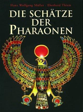Die Schätze der Pharaonen  by  Hans Wolfgang Müller