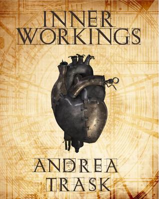Inner Workings Andrea Trask