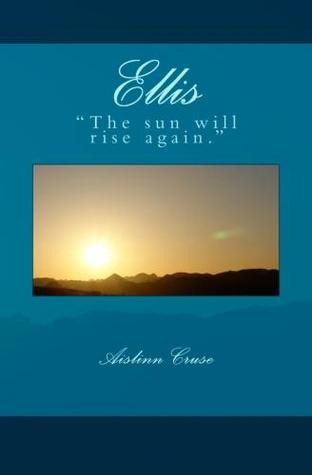 Ellis  by  Aislinn Cruse