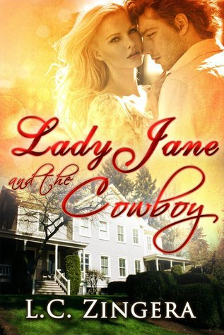 Lady Jane and the Cowboy  by  L.C. Zingera