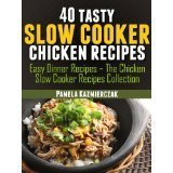 40 Tasty Slow Cooker Chicken Recipes Pamela Kazmierczak