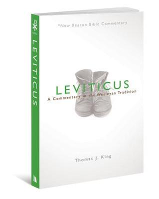 Leviticus: A Commentary in the Wesleyan Tradition Thomas J. King