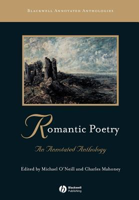 Romantic Poetry: An Annotated Anthology Michael ONeill