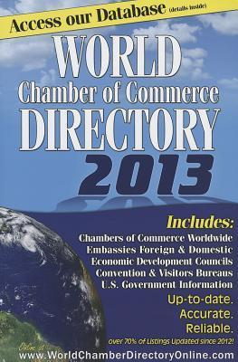 2013 World Chamber of Commerce Directory  by  Kristin M Harmon