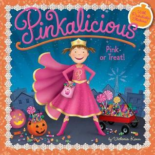 Pinkalicious: Pink or Treat!  by  Victoria Kann