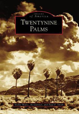 Twentynine Palms  by  Vickie Waite