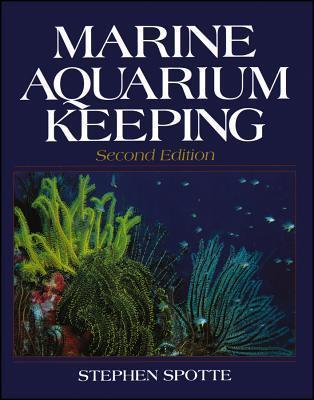 Marine Aquarium Keeping Stephen Spotte