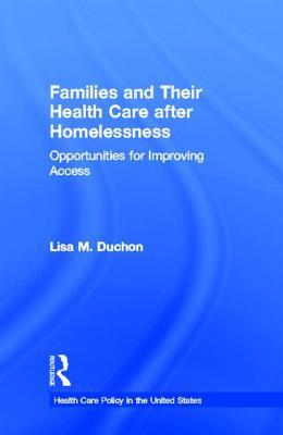 Families and Their Health Care After Homelessness: Opportunities for Improving Access  by  Linda Marie Havir