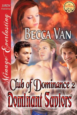 Dominant Saviors (Club of Dominance #2) Becca Van