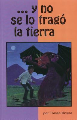 Y No Se Lo Trago LA Tierra and the Earth Did Not Devour Him  by  Tomás Rivera