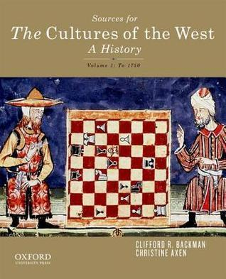 Sourcebook for the Cultures of the West, Volume One  by  Clifford R. Backman