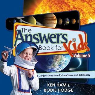 Questions from Kids on Space and Astronomy (The Answers Book for Kids #5) Ken Ham
