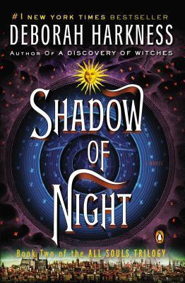 Shadow of Night (All Souls Trilogy #2) Deborah Harkness
