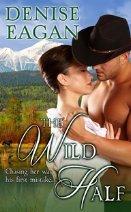 The Wild Half Denise Eagan