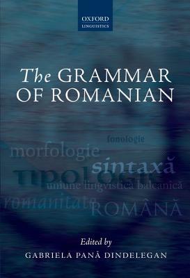 The Grammar of Romanian Gabriela Pana Dindelegan