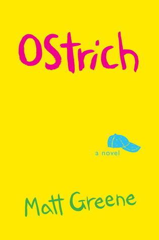 Ostrich: A Novel  by  Matt  Greene